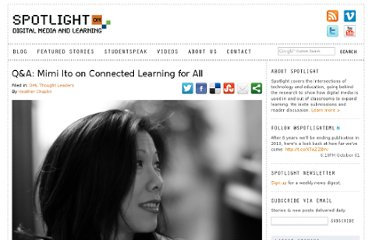http://spotlight.macfound.org/featured-stories/entry/qa-mimi-ito-on-connected-learning-for-all