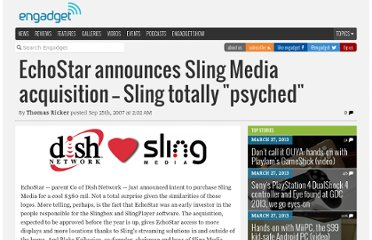 http://www.engadget.com/2007/09/25/echostar-announces-sling-media-acquisition-sling-totally-psy/
