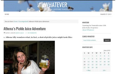 http://whatever.scalzi.com/2010/06/09/athenas-pickle-juice-adventure/