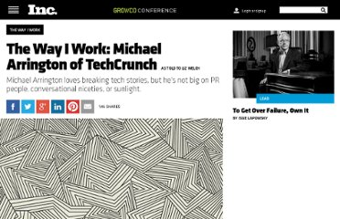 http://www.inc.com/magazine/20101001/the-way-i-work-michael-arrington-techcrunch.html