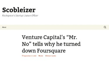 http://scobleizer.com/2010/09/17/venture-capitals-mr-no-tells-why-he-turned-down-foursquare/