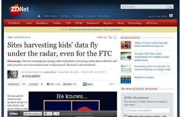 http://www.zdnet.com/blog/howell/sites-harvesting-kids-data-fly-under-the-radar-even-for-the-ftc/410