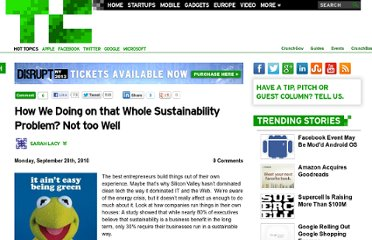 http://techcrunch.com/2010/09/20/how-we-doing-on-that-whole-sustainability-problem-not-too-well/