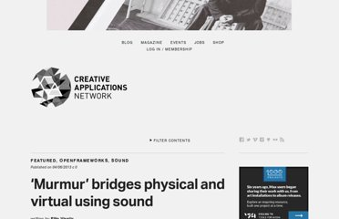 http://www.creativeapplications.net/sound/murmur-bridges-physical-and-virtual-using-sound/