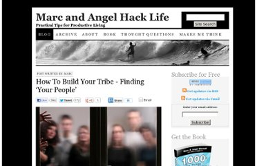 http://www.marcandangel.com/2010/08/16/how-to-build-your-tribe-finding-your-people/