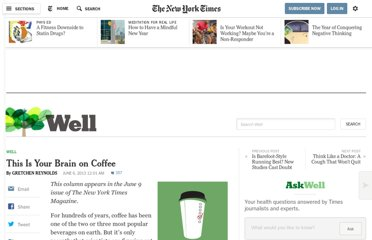 http://well.blogs.nytimes.com/2013/06/06/this-is-your-brain-on-coffee/