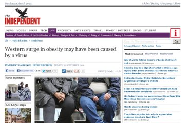 http://www.independent.co.uk/life-style/health-and-families/health-news/western-surge-in-obesity-may-have-been-caused-by-a-virus-2084737.html