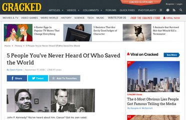 http://www.cracked.com/article_16645_5-people-youve-never-heard-who-saved-world.html