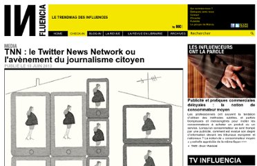 http://www.influencia.net/fr/rubrique/check-in/media,tnn-twitter-news-network-avenement-journalisme-citoyen,40,3563.html