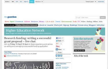 http://www.guardian.co.uk/higher-education-network/blog/2013/apr/09/writing-successful-research-grant-application