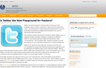 http://www.geekwithlaptop.com/is-twitter-the-new-playground-for-hackers
