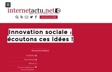 http://www.internetactu.net/2010/09/21/innovation-sociale-ecoutons-ces-idees/