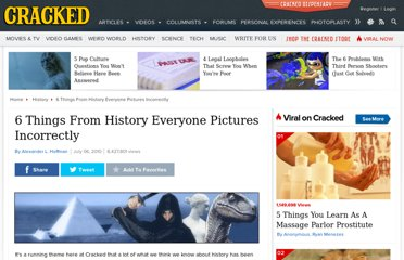 http://www.cracked.com/article_18627_6-things-from-history-everyone-pictures-incorrectly.html