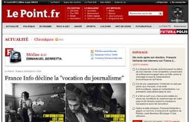 http://www.lepoint.fr/chroniqueurs-du-point/emmanuel-berretta/france-info-decline-la-vocation-du-journalisme-24-09-2010-1240787_52.php