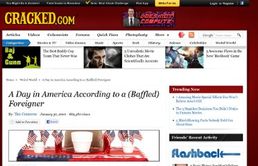 http://www.cracked.com/article_18406_a-day-in-america-according-to-baffled-foreigner.html