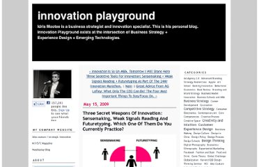 http://mootee.typepad.com/innovation_playground/2009/05/the-three-secret-weapon-of-innovation-sensemaking-weak-signals-reading-futuretyping-which-one-of-the.html