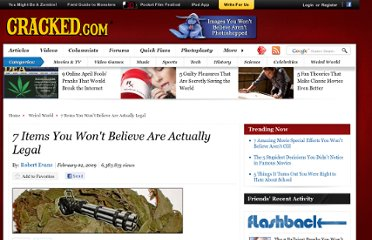 http://www.cracked.com/article_17016_7-items-you-wont-believe-are-actually-legal.html