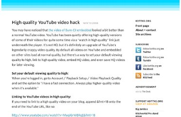http://kottke.org/08/11/high-quality-youtube-video-hack