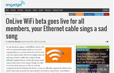 http://www.engadget.com/2010/09/20/onlive-wifi-beta-goes-live-for-all-members-your-ethernet-cable/