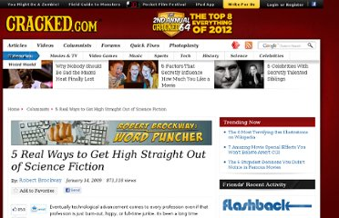 http://www.cracked.com/blog/5-real-ways-to-get-high-straight-out-of-science-fiction/