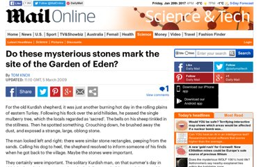 http://www.dailymail.co.uk/sciencetech/article-1157784/Do-mysterious-stones-mark-site-Garden-Eden.html