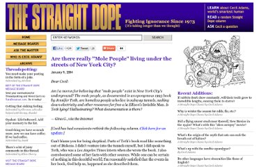 http://www.straightdope.com/columns/read/2488/are-there-really-mole-people-living-under-the-streets-of-new-york-city