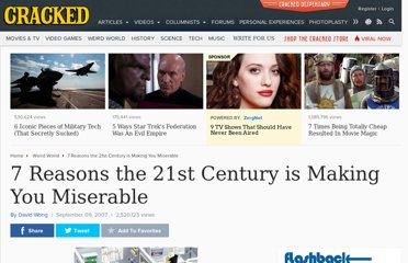 http://www.cracked.com/article_15231_7-reasons-21st-century-making-you-miserable.html