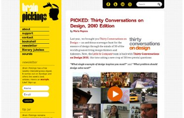http://www.brainpickings.org/index.php/2010/10/04/thirty-conversations-on-design-2010/