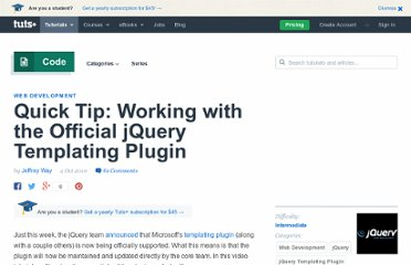 http://net.tutsplus.com/tutorials/javascript-ajax/quick-tip-working-with-the-official-jquery-templating-plugin/