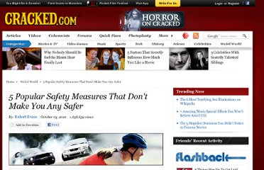 http://www.cracked.com/article_18775_5-popular-safety-measures-that-dont-make-you-any-safer.html