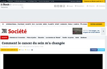 http://www.lemonde.fr/societe/visuel/2010/09/22/comment-le-cancer-du-sein-m-a-changee_1414101_3224.html