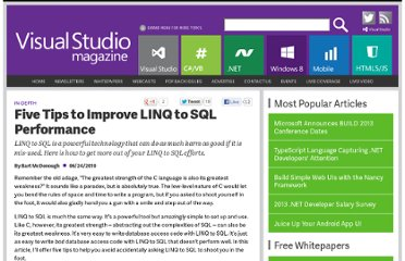 http://visualstudiomagazine.com/articles/2010/06/24/five-tips-linq-to-sql.aspx