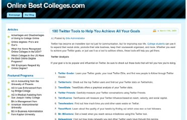 http://www.onlinebestcolleges.com/blog/2009/100-twitter-tools-to-help-you-achieve-all-your-goals/