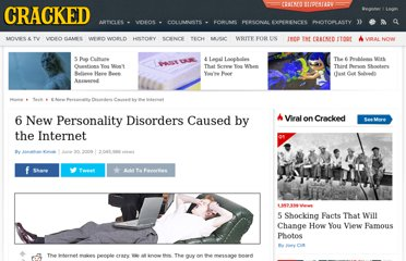 http://www.cracked.com/article_17522_6-new-personality-disorders-caused-by-internet.html