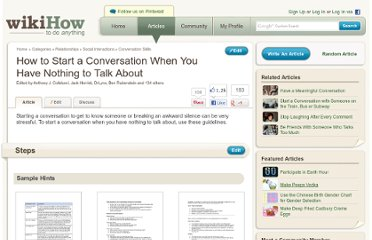 http://www.wikihow.com/Start-a-Conversation-When-You-Have-Nothing-to-Talk-About