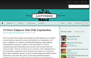 http://listverse.com/2010/01/14/10-more-enigmas-that-defy-explanation/