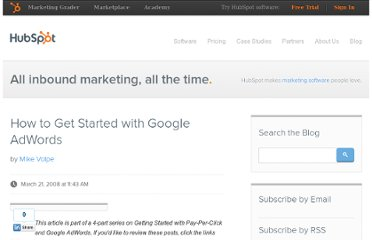 http://blog.hubspot.com/blog/tabid/6307/bid/4046/How-to-Get-Started-with-Google-AdWords.aspx