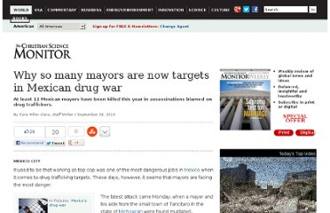 http://www.csmonitor.com/World/Americas/2010/0928/Why-so-many-mayors-are-now-targets-in-Mexican-drug-war