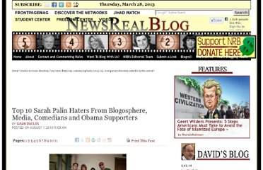 http://www.newsrealblog.com/2010/08/01/top-10-sarah-palin-haters-from-blogosphere-media-comedians-and-obama-supporters/