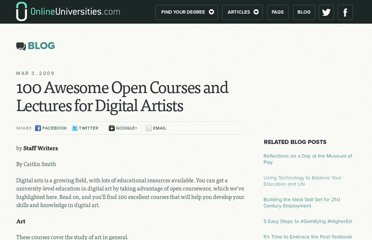 http://www.onlineuniversities.com/blog/2009/03/100-awesome-open-courses-and-lectures-for-digital-artists/
