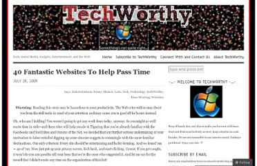 http://techworthy.wordpress.com/2009/07/28/40-fantastic-websites-to-help-pass-time/