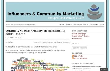 http://blog.ecairn.com/2010/10/19/quantity-versus-quality-in-monitoring-social-media-marketing/
