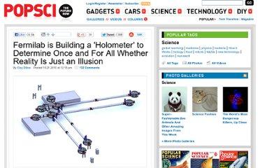 http://www.popsci.com/science/article/2010-10/fermilab-building-holometer-determine-if-universe-just-hologram