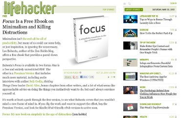 http://lifehacker.com/5670071/focusis-a-free-ebook-on-minimalism-and-killing-distractions