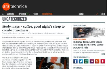 http://arstechnica.com/news.ars/post/20080611-study-naps-coffee-good-nights-sleep-to-combat-tiredness.html