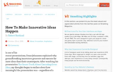 http://www.smashingmagazine.com/2010/10/22/how-to-make-innovative-ideas-happen/