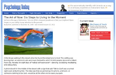 http://www.psychologytoday.com/articles/200810/the-art-now-six-steps-living-in-the-moment