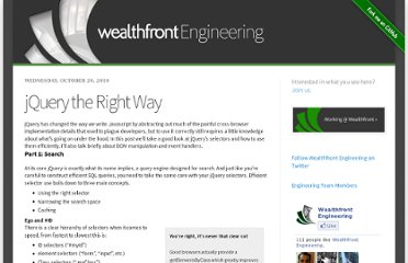 http://eng.wealthfront.com/2010/10/jquery-right-way.html