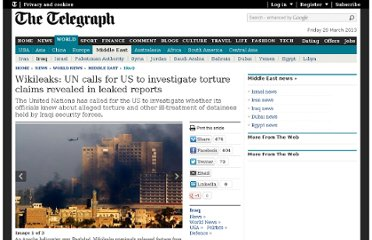 http://www.telegraph.co.uk/news/worldnews/middleeast/iraq/8082544/Wikileaks-UN-calls-for-US-to-investigate-torture-claims-revealed-in-leaked-reports.html