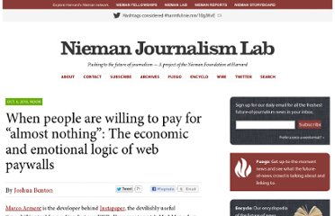 http://www.niemanlab.org/2010/10/when-people-are-willing-to-pay-for-almost-nothing-the-economic-and-emotional-logic-of-web-paywalls/